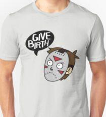 Give Birth T-Shirt