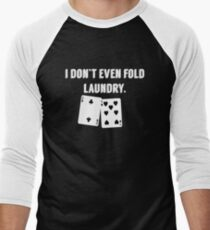 FOLD LAUNDRY FUNNY POKER Men's Baseball ¾ T-Shirt