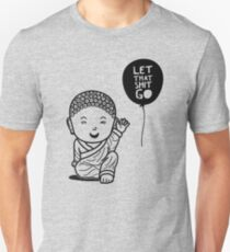 LET THAT SHIT GO Unisex T-Shirt