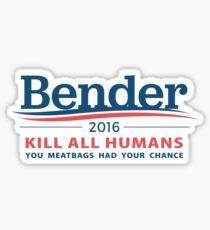 """Pegatina Bender 2016 """"matar a todos los seres humanos"""" blanco"""