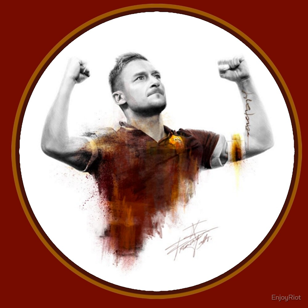Francesco Totti - King of Rome by EnjoyRiot