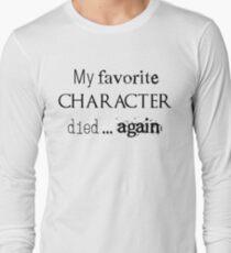 Camiseta de manga larga Mi personaje favorito murió ... otra vez