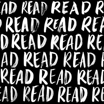Read, Read, Read (Black) by artofescapism