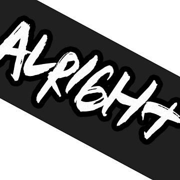 Alright - Minimalistic by vinylart