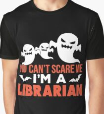 Library - You Can't Scare Me I'm A Librarian Graphic T-Shirt