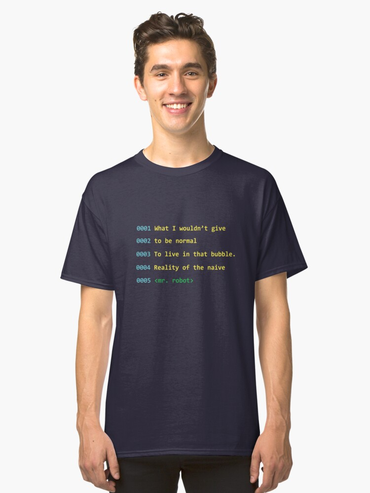 Mr. Robot Quote. Classic T-Shirt Front
