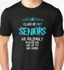 Seniors - Class of 2017 - We Solemnly Swear We Are Up To No Good Unisex T-Shirt