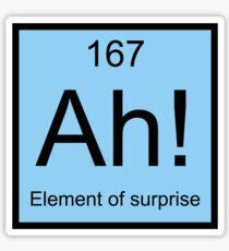Ah! Element Of Surprise Sticker