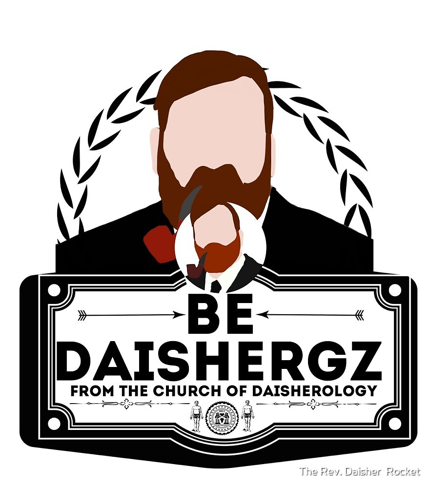 BE DAISHERGZ by The Rev. Daisher  Rocket
