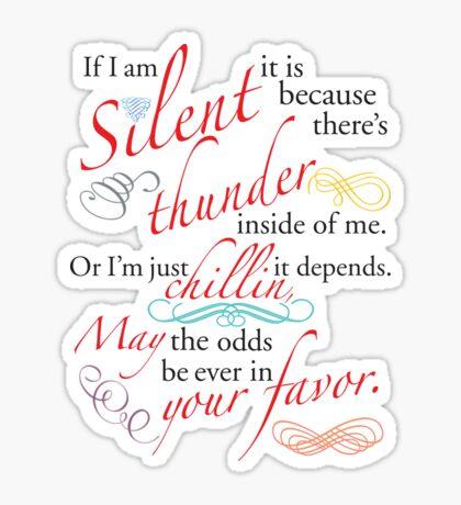 If I Am Silent Sticker