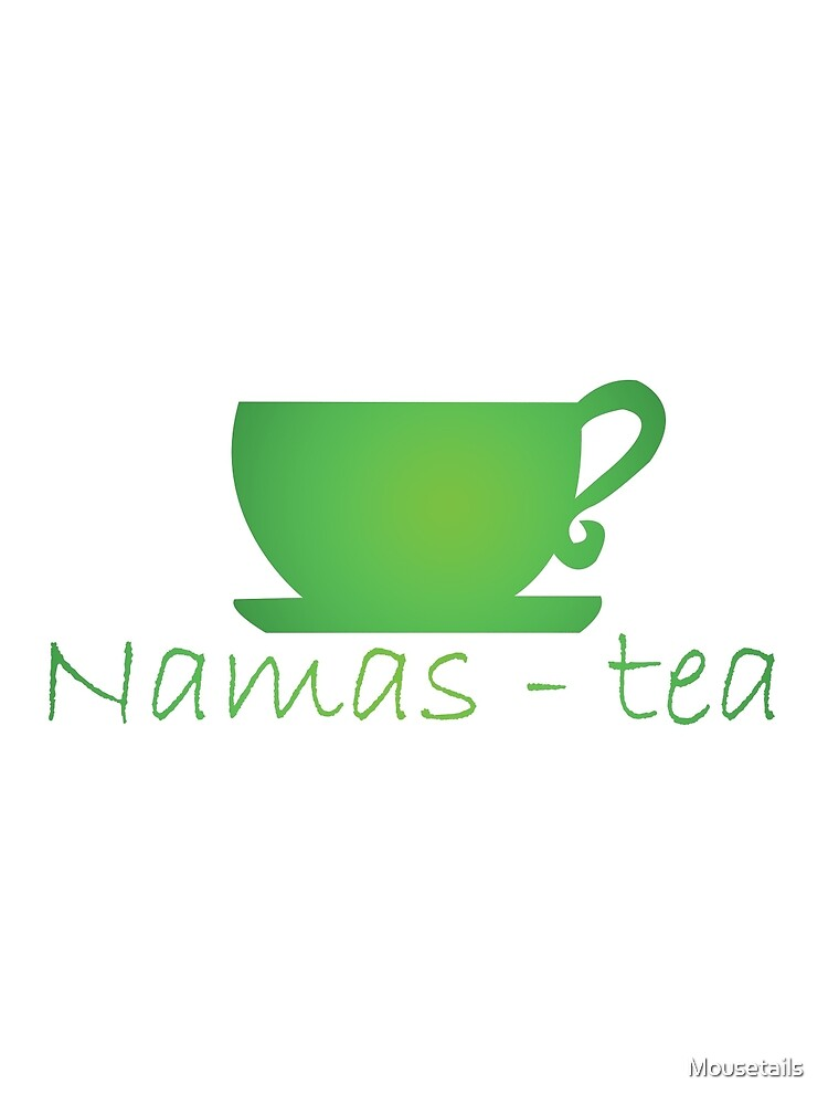 Namas - tea by Mousetails