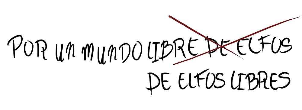 Por un mundo libre de elfos by EricIglesias