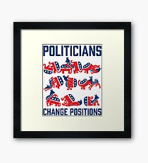 Politicians Change Positions Framed Print