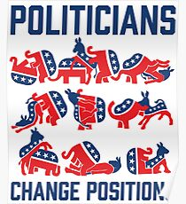 Politicians Change Positions Poster