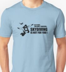 If At First You Don't Succeed Skydiving Is Not For You Unisex T-Shirt