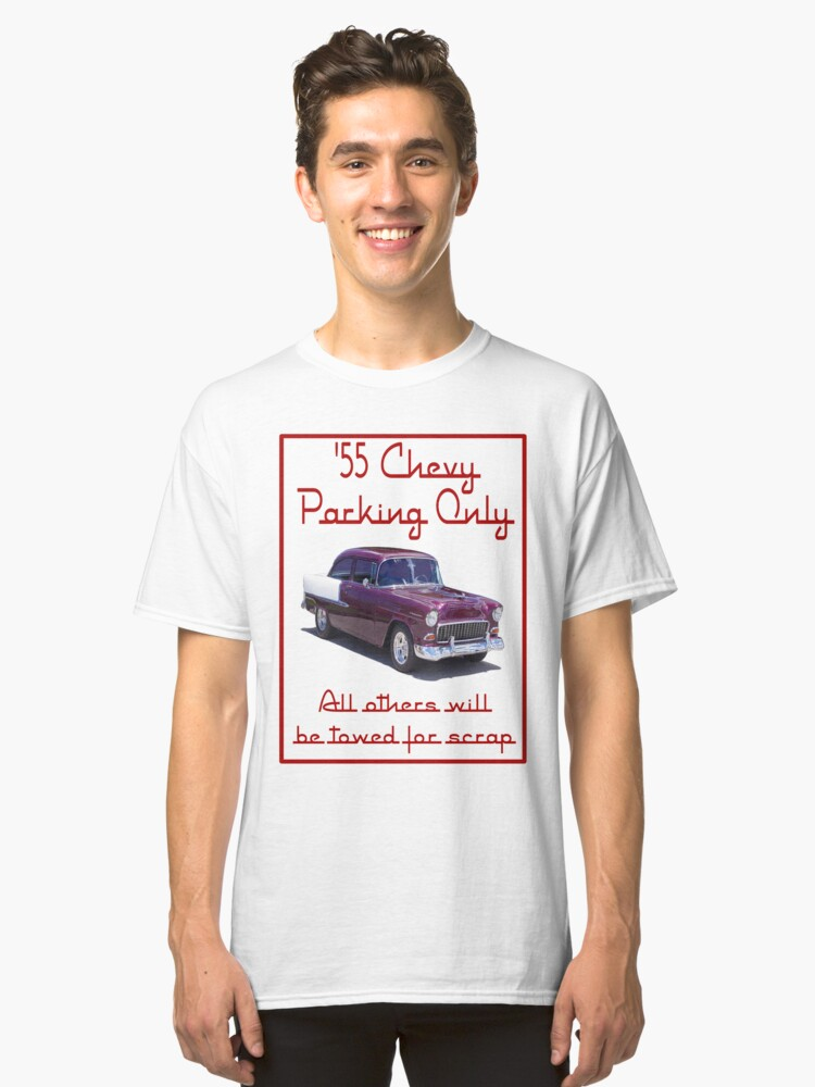 55 Chevy Parking Only Classic T-Shirt Front