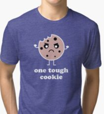 One Tough Cookie Tri-blend T-Shirt