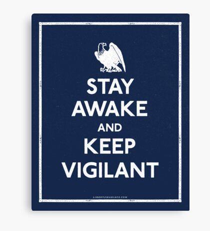 Stay Awake and Keep Vigilant Canvas Print
