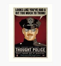 Too Much To Think Thought Police Art Print