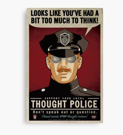 Too Much To Think Thought Police Canvas Print