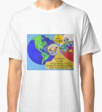 Alien finds out It was God ! Classic T-Shirt