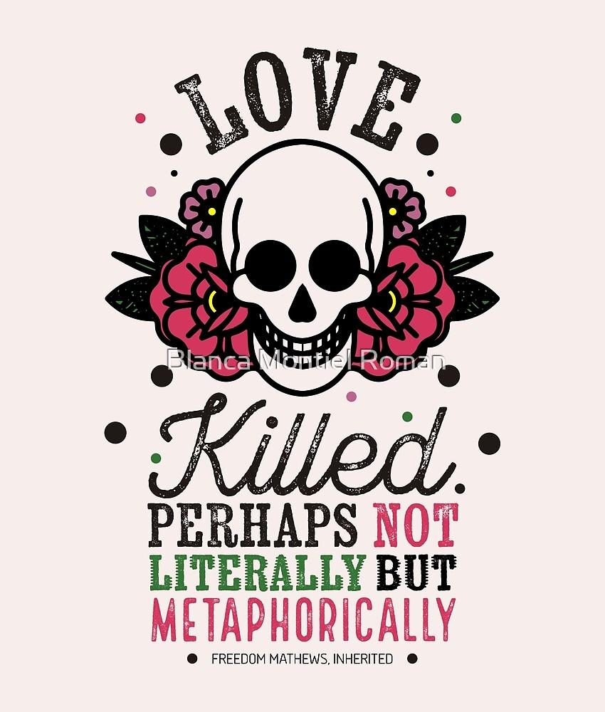 Love killed by Blanca Montiel Roman