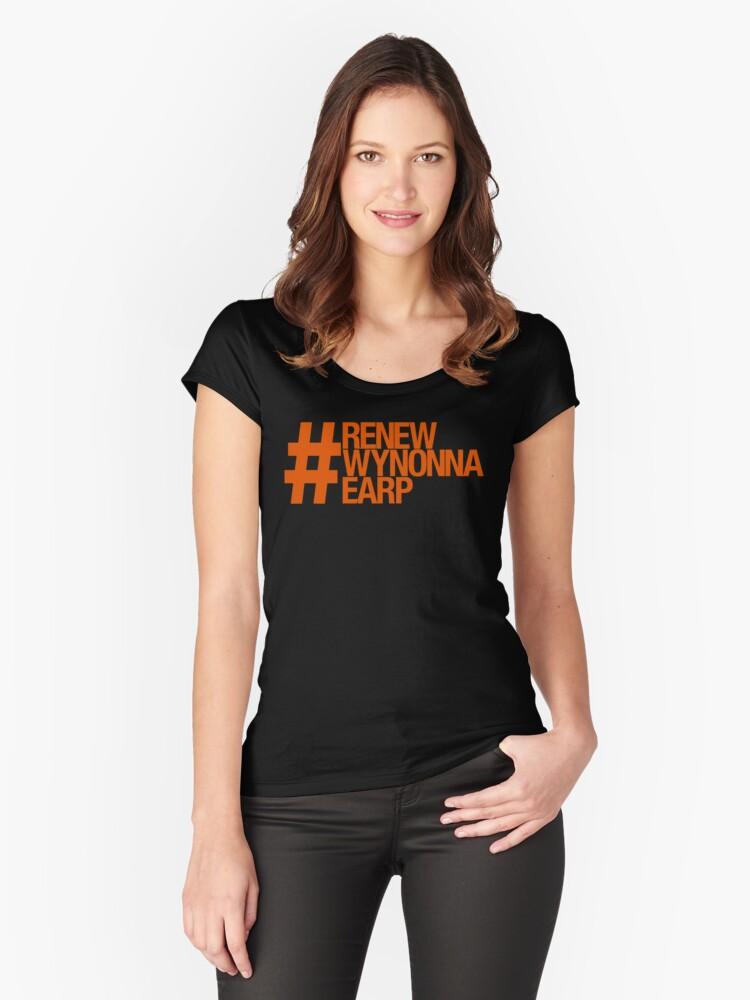#RenewWynonnaEarp Women's Fitted Scoop T-Shirt Front