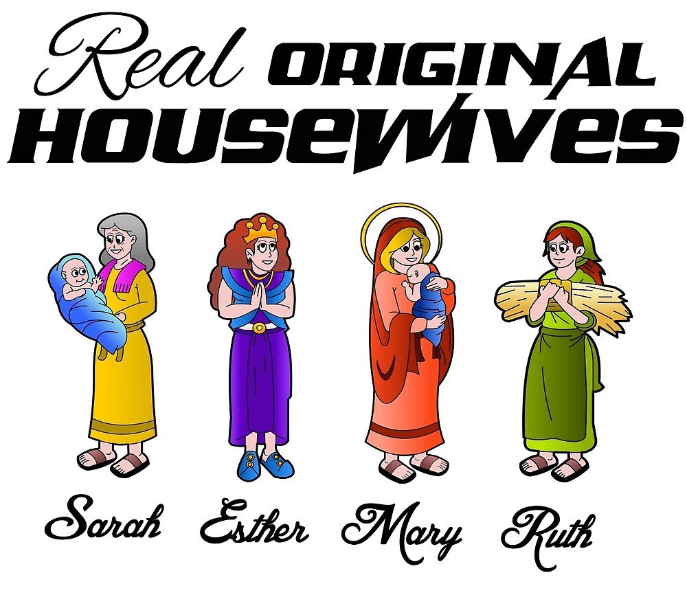 Real Original Housewives! by 1B1S