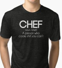 Definition of a Chef Funny Tri-blend T-Shirt