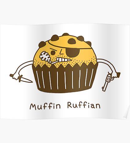 Muffin Ruffian Poster