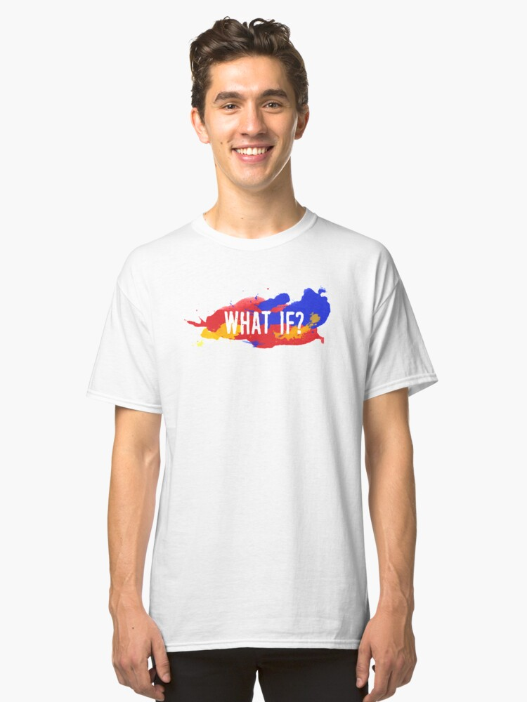 What If? Classic T-Shirt Front