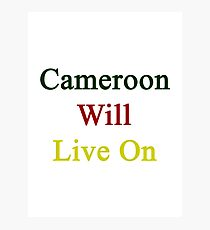 Cameroon Will Live On  Photographic Print