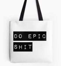Do Epic Shit Motivational Saying Tote Bag