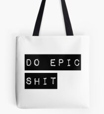 Do Epic Shit Motivational Saying Tote Bag