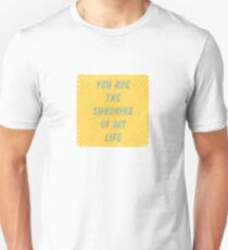 You are the Sunshine of my Life - Square Unisex T-Shirt