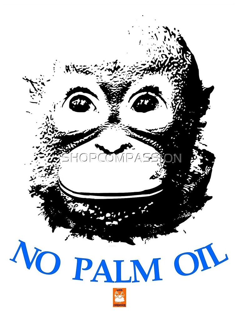 NO PALM OIL   larger image by SHOPCOMPASSION