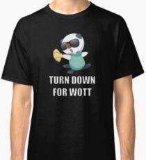 TURN DOWN FOR WOTT Classic T-Shirt