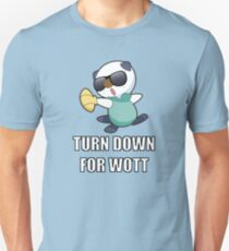 TURN DOWN FOR WOTT Unisex T-Shirt