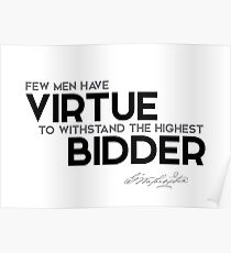 virtue to withstand the highest bidder - george washington Poster