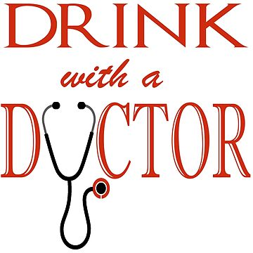 Drink with a Doctor by mattew