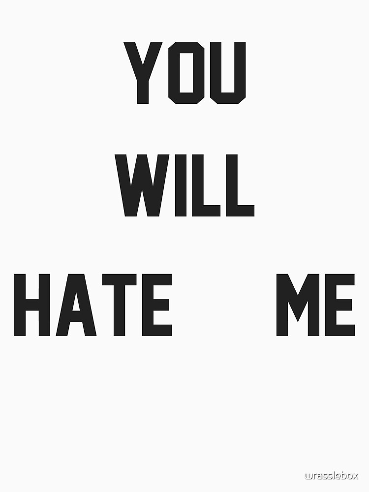 You Will Hate Me (Ox Baker) by wrasslebox