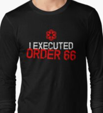I Executed Order 66 T-Shirt
