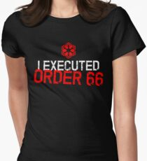 I Executed Order 66 Women's Fitted T-Shirt