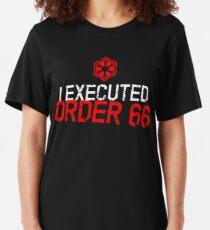 I Executed Order 66 Slim Fit T-Shirt