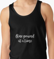 One pound at a time - Gym Quote Tank Top