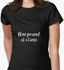 One pound at a time - Gym Quote T-Shirt