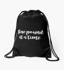 One pound at a time - Gym Quote Drawstring Bag