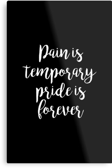 Pain Is Temporary Pride Is Forever Gym Motivational Quote Metal