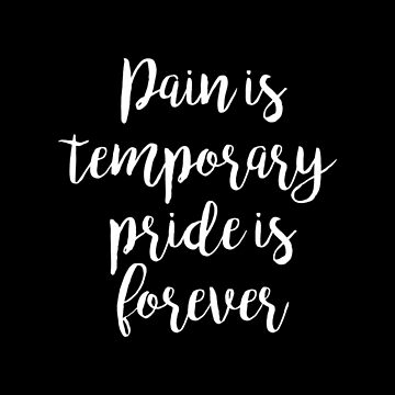 Pain is temporary pride is forever - Gym Motivational Quote by artomix