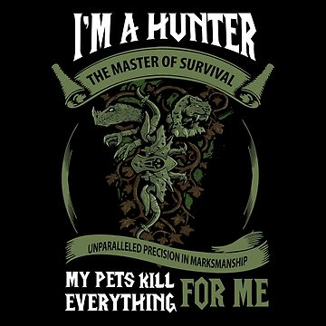 I'm A Hunter The Master Of Survival - Wow by gourleyolga